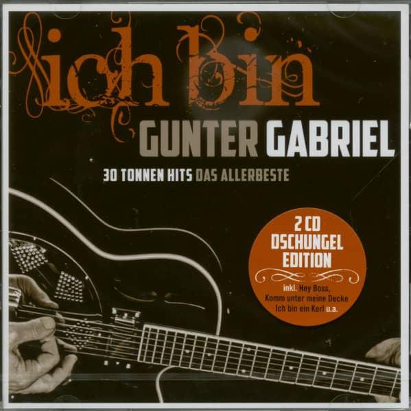 Ich bin Gunter Gabriel - 30 Tonnen Hits Das Allerbeste (2-CD)