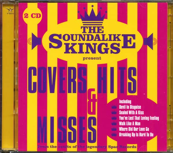 The Soundalike Kings Presents Covers, Hits & Misses - From The Vaults Of Spar Records (2-CD)