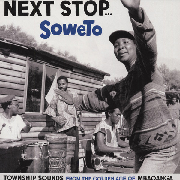Next Stop...Soweto - Township Sounds
