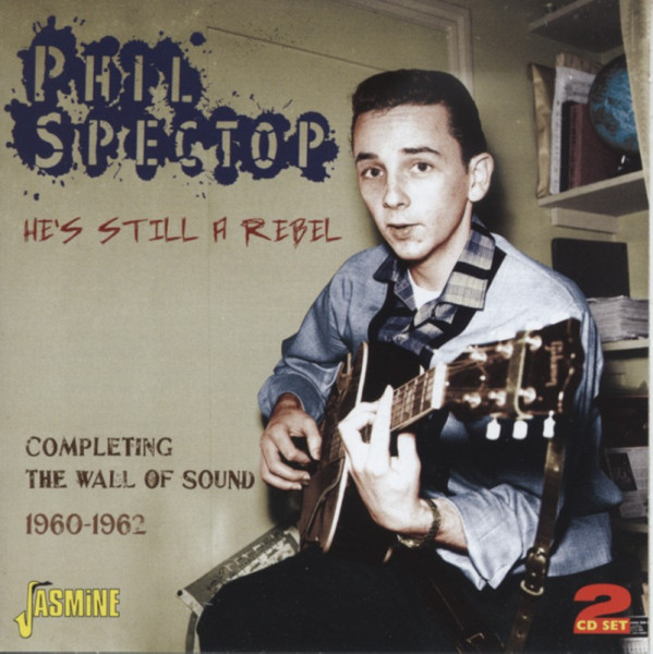 He's Still A Rebel - Completing The Wall Of Sound (2-CD)