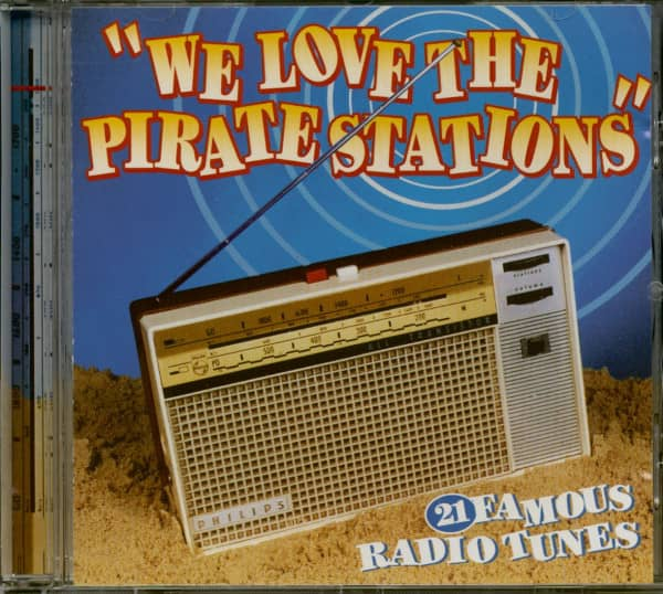 We Love The Pirate Stations - 21 Famous Radio Tunes (CD)