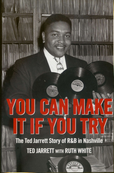 You Can Make It If You Try - The Ted Jarrett Story of R&B in Nashville