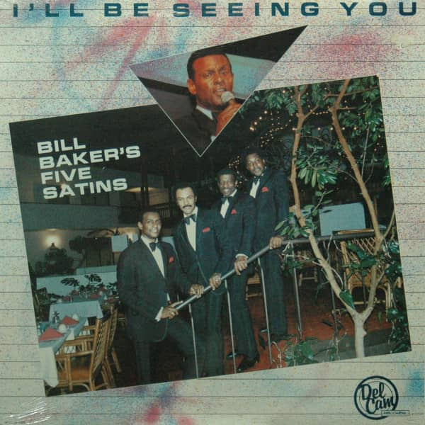 Bill Baker's Five Satins - I'll Be Seeing You