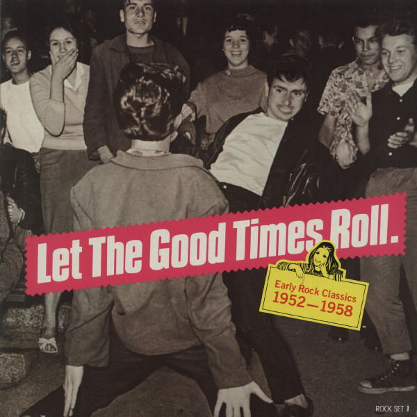 Let The Good Time Roll - Eartly Rock Classic 1952-1958 (LP)