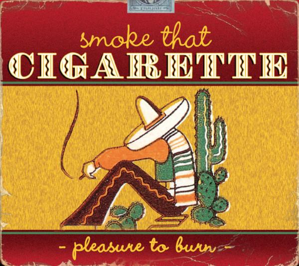 Smoke That Cigarette - Pleasure To Burn