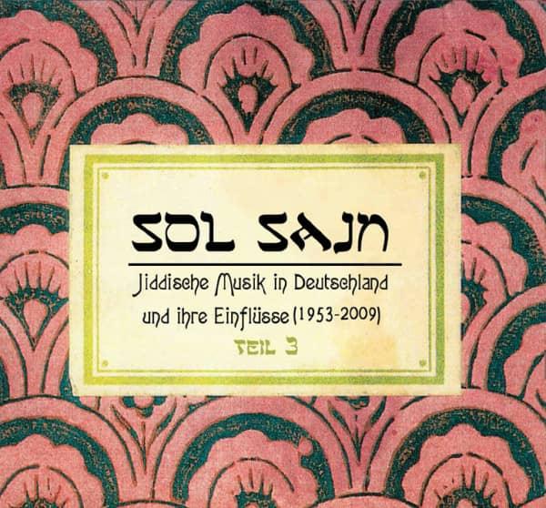 Sol Sain - Jiddische Musik in Deutschland und ihre Einflüsse Vol.3 (1953-2009)