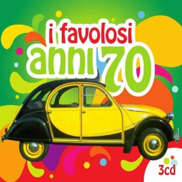 I Favolosi Anni 70 (3-CD)