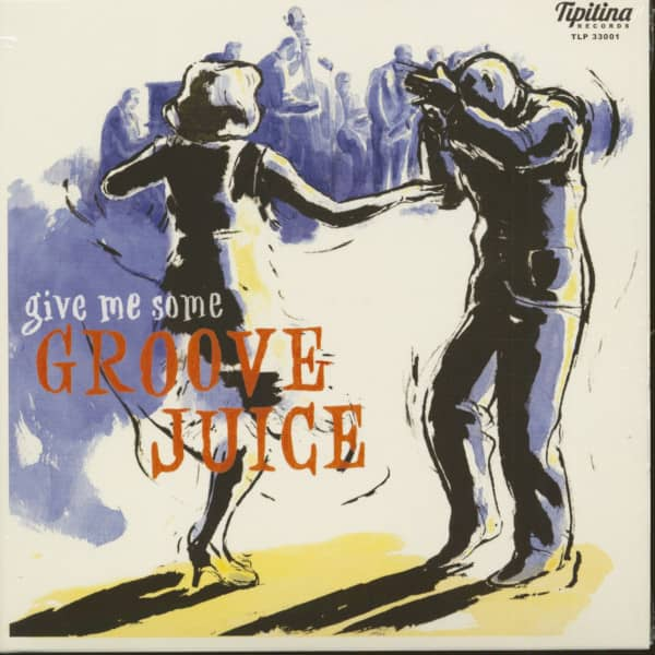 Give Me Some Groove Juice (LP, 10inch)