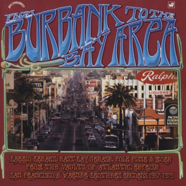 From Burbank To The Bay Area - West Coast Rarities 1967-75