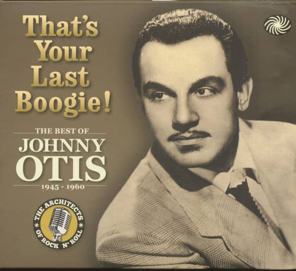 That's Your Last Boogie! The Best Of Johnny Otis (3-CD)