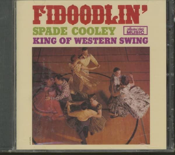 Fidoodlin' - Spade Cooley - King Of Western Swing (CD)