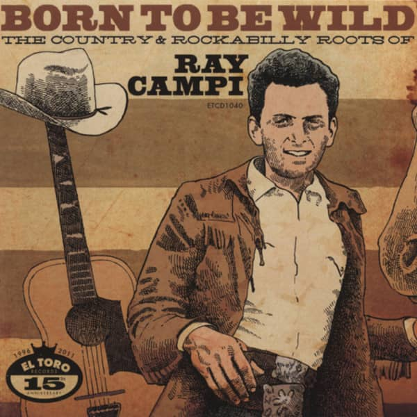 Born To Be Wild - Roots Of Ray Campi