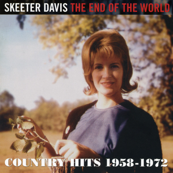 The End Of The World Country Hits 1958-72