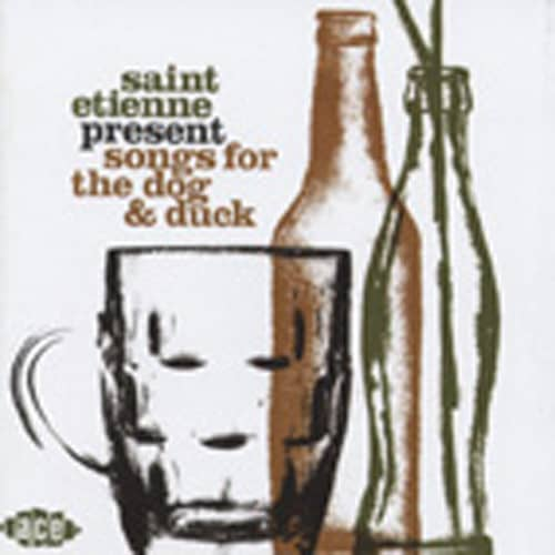 Saint Etienne Present Songs For The Dog & Duc
