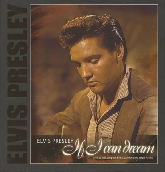 If I Can Dream - Elvis quotes compiled by Pal Granlund and Roger Hennie Vol.2