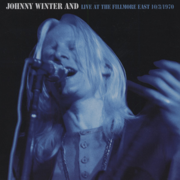 Johnny Winter And - Live At The Fillmore East