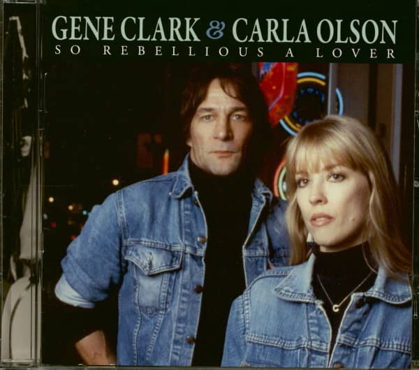 Gene Clark & Carla Olsen - So Rebellious A Lover (CD)