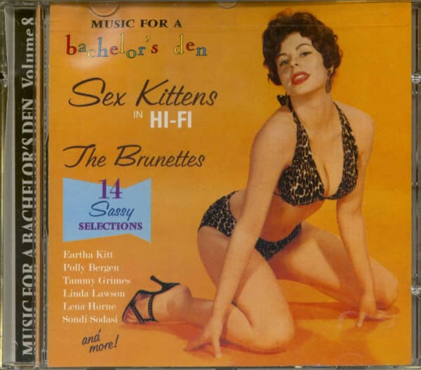 Music For A Bachelor's Den Vol.8 - Sex Kittens In Hi-Fi The Brunettes (CD)