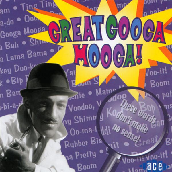 Great Googa Mooga !