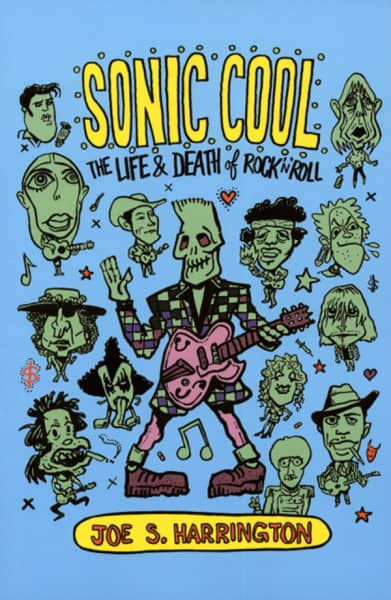 Sonic Cool - Sonic Cool - Life & Death Of Rock & Roll