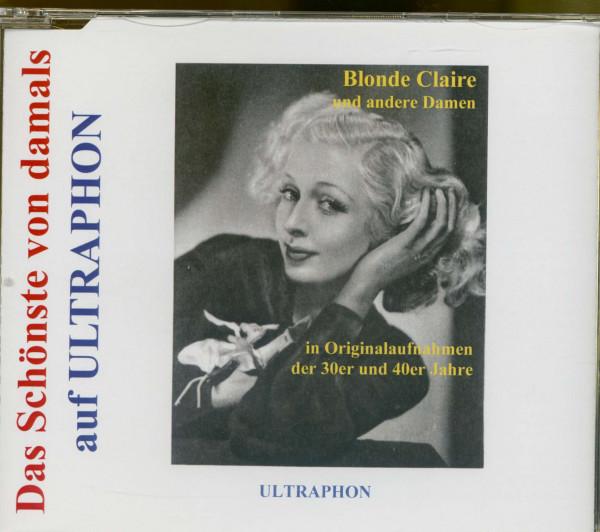 Blonde Claire und ander Damen in Originalaufnahmen der 30er und 40sr Jahre (CD)
