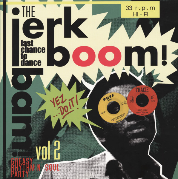 The Jerk Boom! Bam! Greasy Rhythm n' Soul Party Vol. 2