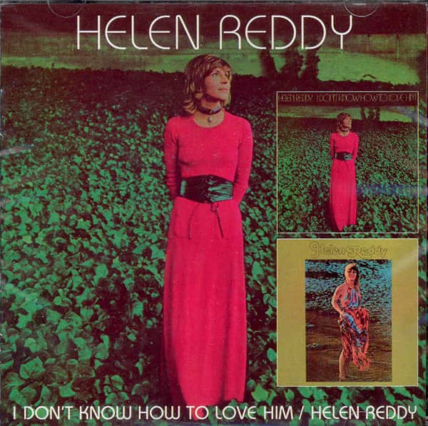 I Don't Know How To Love Him & Helen Reddy