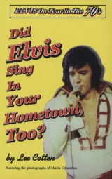 Did Elvis Sing In Your Hometown ? - the 70s