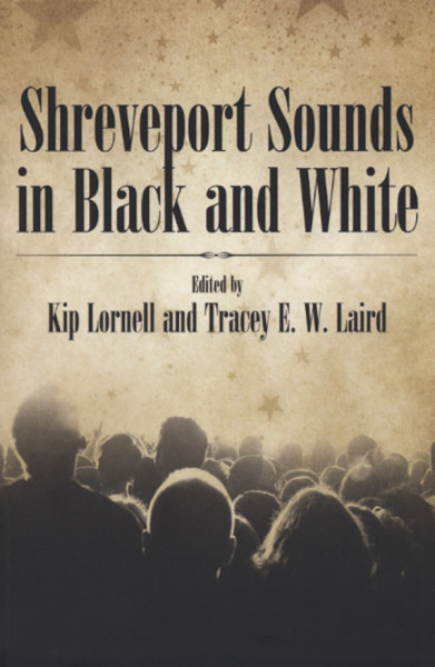 Shrevport Sounds In Black & Wh - Kip Lornell & Tracey E.W. Laird