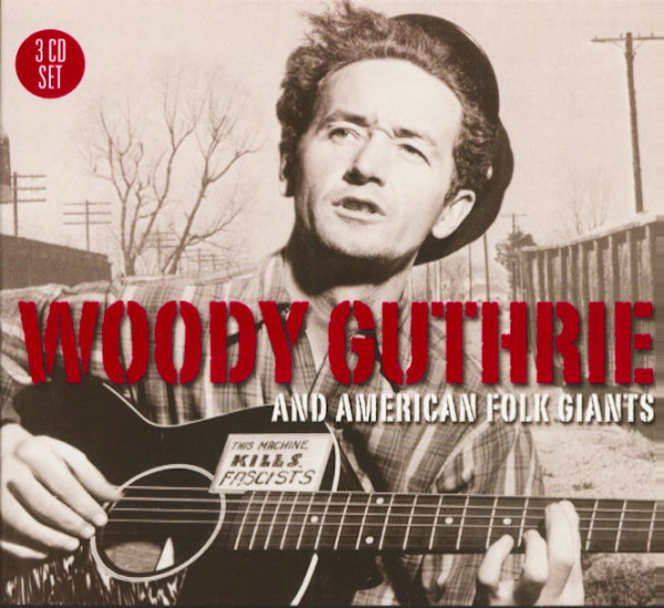 Woody Guthrie And American Folk Giants (3-CD)