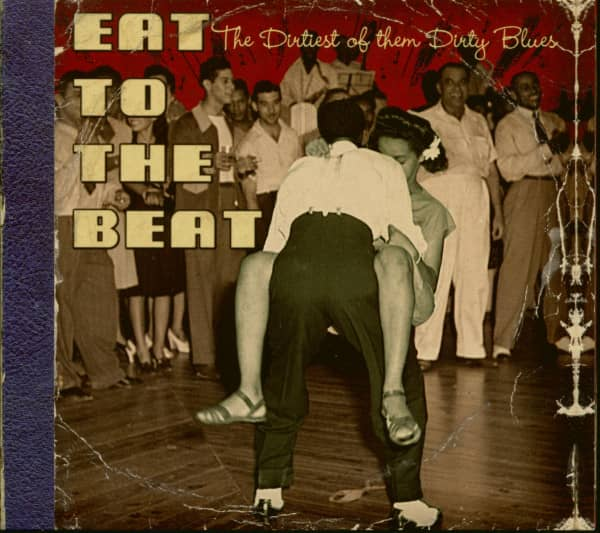 Eat To The Beat - Dirtiest Of Them Dirty Blues (CD)