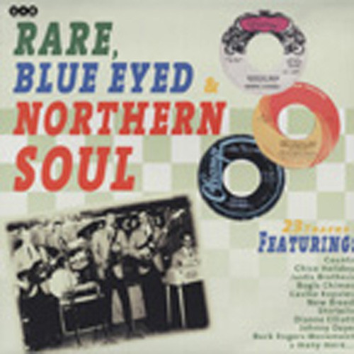 Rare, Blue Eyed & Northern Soul