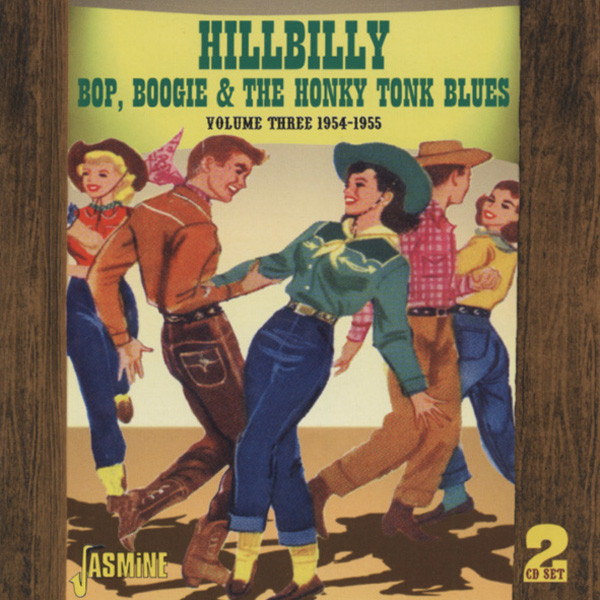 Vol.3, Hillbilly Bop, Boogie & Honky Tonk 2-C