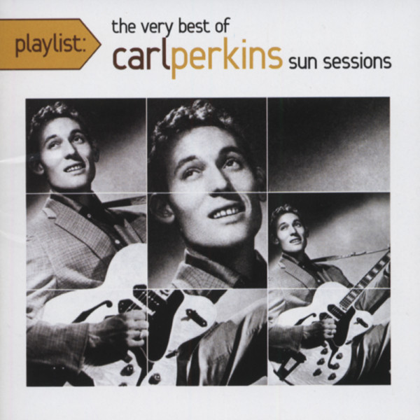 Playlist: Very Best Of Carl Perkins Sun Session