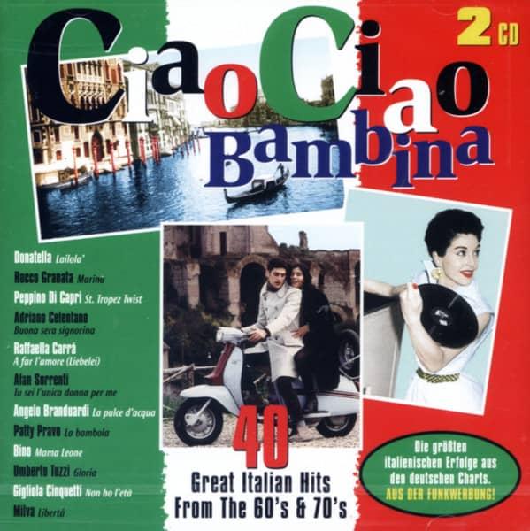 Ciao Ciao Bambina - 40 Italian Hits From The 60s & 70s (2-CD)